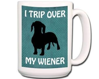 Dachshund I Trip Over My Wiener Extra Large Coffee Mug 15 oz
