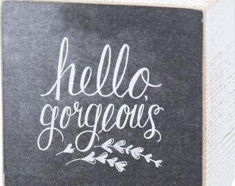 Hello Gorgeous Wood Chalk Box Sign