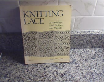 Knitting Lace, A Workshop with Patterns and Projects