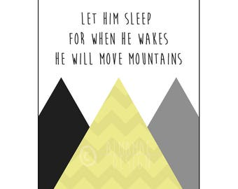 Yellow Nursery Art, PRINTABLE, Let Him Sleep for When He Wakes He Will Move Mountains, Baby Shower Gift, Nursery Decor, Wall Art, Baby Boy