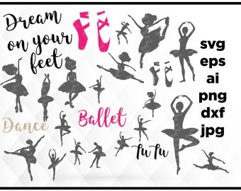 Ballerina SVG, Ballet SVG, Ballet Dancer svg, Dream on your feet, svg files, Ballerine Svg, Ballet Svg, Ballerine Clip art, Files for cricut