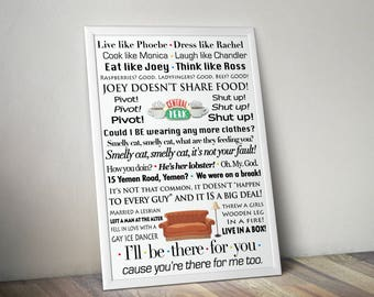 Friends Quote Poster - Typography - Quotes - I'll be there for you - Joey Chandler Ross Monica Phoebe