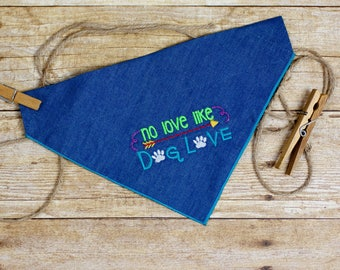 "Slip-On Pet Bandana (Embroidered ""No Love Like Dog Love"")"