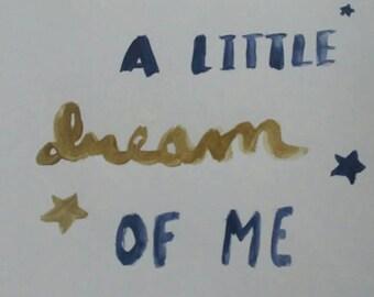 Dream A Little Dream Of Me Print