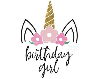 Floral unicorn svg, unicorn birthday svg, birthday girl Floral Unicorn svg, birthday girl svg, unicorn with flowers svg, birthday girl
