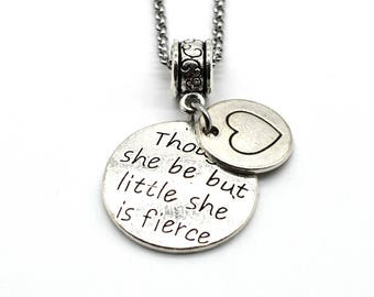 Stainless Steel Charms Inspiration Necklace, Though She Be But Little She is Fierce, Handmade in USA DN09