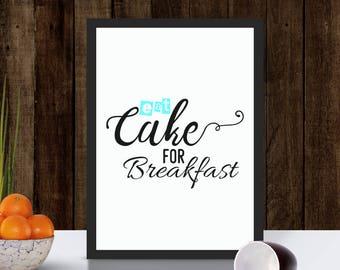 Eat Cake For Breakfast   Print   Eat Cake Print   Kitchen Wall Art   Cake Print   Kitchen Print   Eat Cake Sign   Kitchen Wall Decor