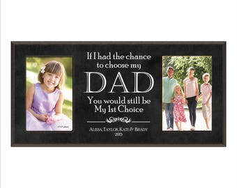 """Personalized Dad Frame, Custom Fathers Day Frame, """"If I had a chance to choose my Dad you would still be my 1st choice."""" Great Dad Gift"""