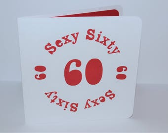 Sexy Sixty 60 Papercut Greetings Card - 60th Birthday/Anniversary