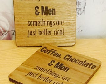 Coffe/Chocolate/Men - Wooden Coaster