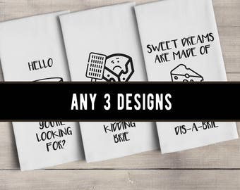 Funny Tea Towels - Pun & Song Lyrics - Flour Sack Towels - Any 3 Designs - Gift, Christmas, Birthday, Family, Friend, Bridesmaid