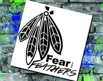Fear the Feathers - Chicago Blackhawks Hockey Fan - Hawks Fear the Feathers - Blackhawks Fan Decal - Computer Decal - Car Decal