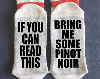 Pinot Noir - Wine Socks - Bring me Wine Socks - If You Can Read This Bring me Wine Socks - Wine Gifts - Wine Gift Ideas -  Novelty Socks