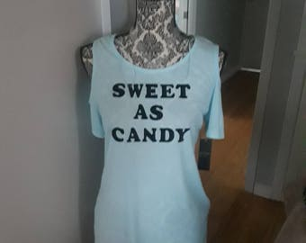 Women's Sweet as Candy..Our logo Name...  T-Shirt with sleeves!