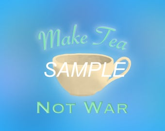 Make Tea Not War Design Tote