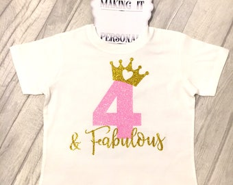 4 and Fabulous OR 1st 2nd 3rd 4th 5th 6th Birthday T-Shirt Pink and Gold Girls Personalised With Age