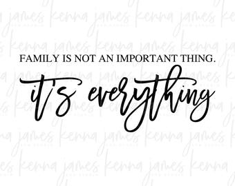 Family Is Not An Important Thing It's Everything svg | Family Is Everything svg | Family svg | Farmhouse svg | SVG | DXF | JPG | cut file