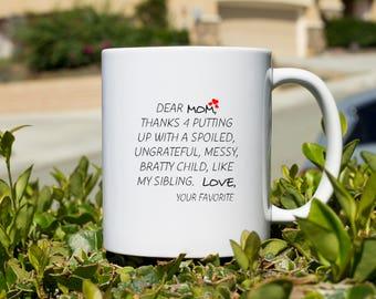 Dear Mom Coffee Mug, funny mug, gift for Mom, Novelty Mug, Best gift , Unique Mug, coffee mug gift,Funny Coffee Cup