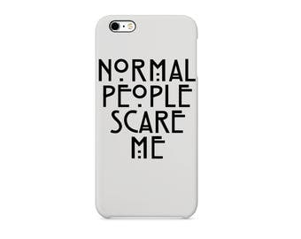 Normal People Scare Me  Phone case for / iPhone / Huawei /Samsung Galaxy