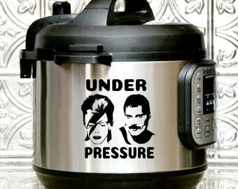 Instant Pot Decal, Under Pressure