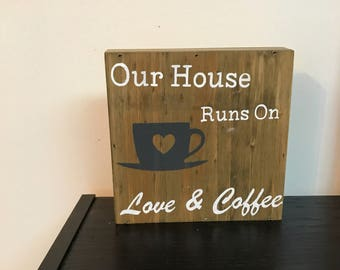 Our House Runs On Coffee and Love