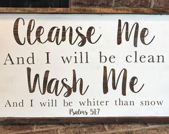Farmhouse Wash Me and I will be Clean, Cleanse me and I will be Whiter than Snow Psalms 51:7 Bible Verse Laundry or Bathroom Sign