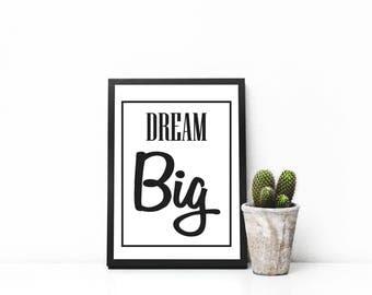 Dream big, digital download, printable, home decor, modern interior, motivation