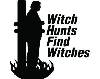 Trump Witch Hunt vinyl decal sticker Anti-Trump Democrat Hillary 17 Impeach