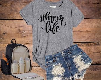 Mom Life shirt, Mom Life Tee, Mom T-shirts, Motherhood, hashtag