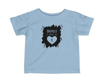 Bromley Is Where The Heart Is Infant T-Shirt