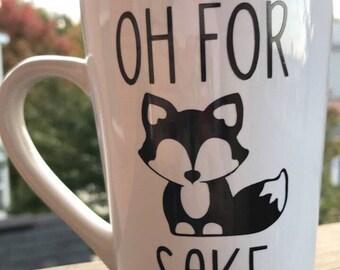 Oh For Fox Sake - Mug