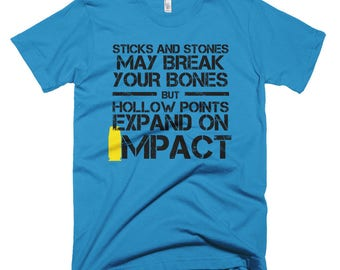 Sticks and stones may break your bones but hollow points expand on impact Short-Sleeve T-Shirt