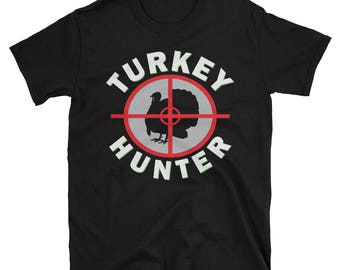 turkey Hunting T Shirt for Turkey Hunters - Makes a great gift for Hunters