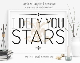 I Defy You Stars - Theatre, Shakespeare Design (PNG, SVG, DXF Instant Digital Download)