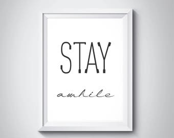Stay Awhile Print, Modern Minimalist, Stay Awhile Poster, Wall Decor, Scandinavian Poster, Quotes Printable, Typography, Decor, #HQB&W001