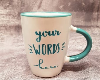 Mug with hand painted turquoise and customizable-white ceramic mug with customizable text hand painted-
