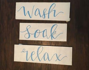 Wash, soak, relax bathroom signs