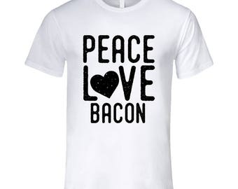 Peace Love Bacon T Shirt