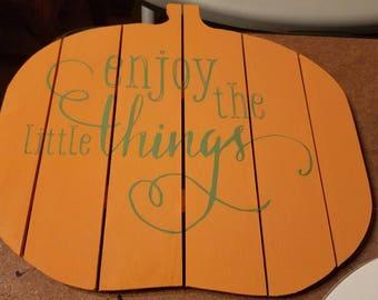 Enjoy the little things pumpkin