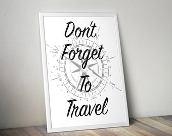 Don't forget to travel, Motivational art, Success and wealth, inspirational quotes