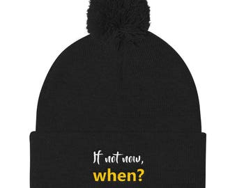 If not now, when? Pom Pom Knit Cap