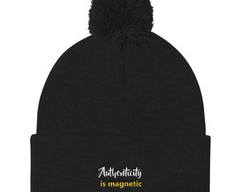 Authenticity Is Magnetic Pom Pom Knit Cap