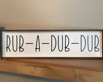 Rub A Dub Dub Sign