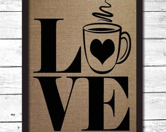 LOVE, coffee love, love coffee, love decor, love coffee sign, love coffee wall art, love coffee decoration, LOVE sign, coffee print, K16