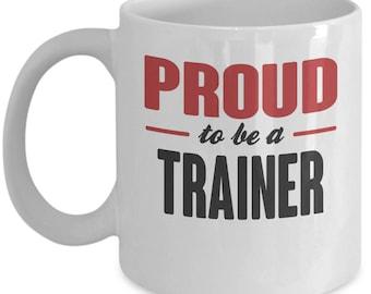 Proud To Be Trainer Mug. Trainer Gift. Occupation: Trainer. 11oz 15oz Coffee Mug.