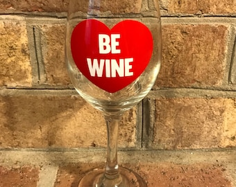 Be Wine Glass