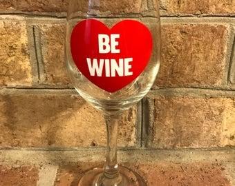 Be Wine Glass
