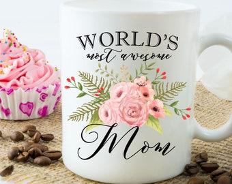 World's Best Mom Coffee Mug, Mother's Day Gift, World's Most Awesome Mom Mug, Coffee Mug For Mom, Floral Coffee Mug, Tea Mug For Mom