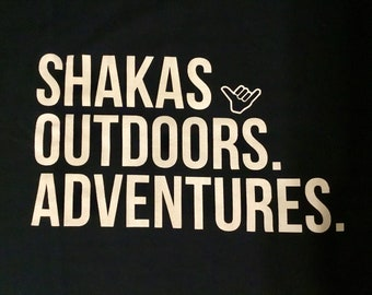 Shakas Outdoors and Adventures Tee and tank