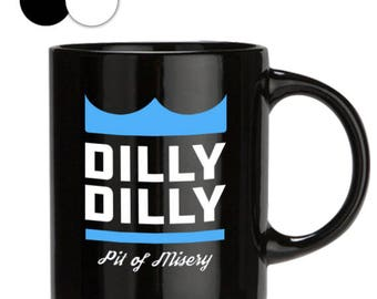 Dilly Dilly mug, Dilly Dilly Coffe Mug, Mug With Saying, Perfect Gift, Mugs For Men, Mugs Pottery, Mugs For Mom, 11oz/15oz, Black/white